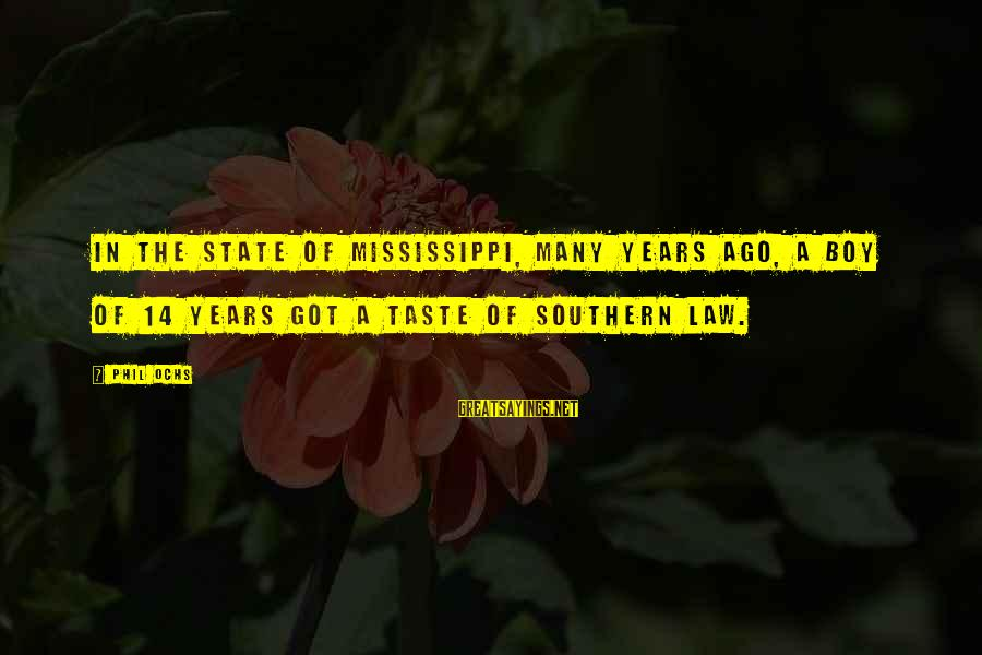 Catchy Cleaning Sayings By Phil Ochs: In the state of Mississippi, Many Years Ago, a boy of 14 years got a