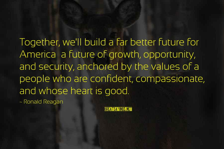 Catchy Cleaning Sayings By Ronald Reagan: Together, we'll build a far better future for America a future of growth, opportunity, and
