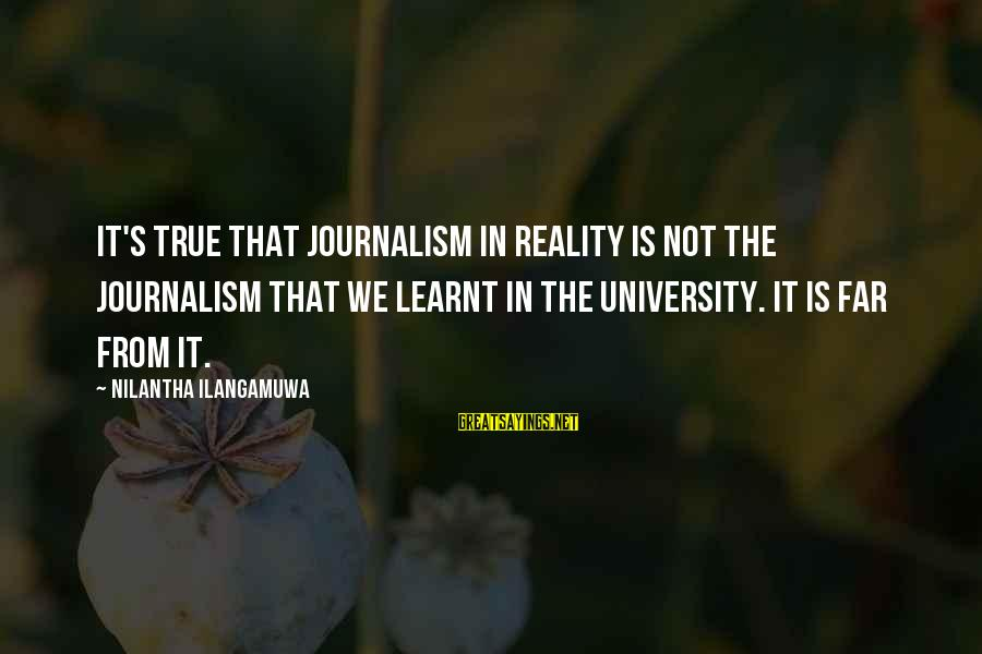 Catchy Jazz Sayings By Nilantha Ilangamuwa: It's true that journalism in reality is not the journalism that we learnt in the