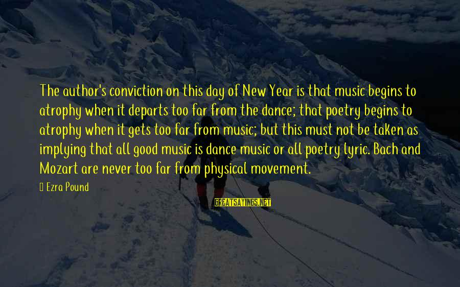 Cathbad Sayings By Ezra Pound: The author's conviction on this day of New Year is that music begins to atrophy