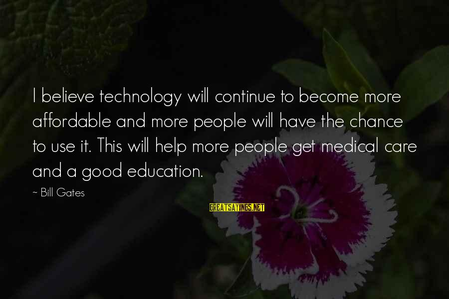 Catholic Deacon Sayings By Bill Gates: I believe technology will continue to become more affordable and more people will have the