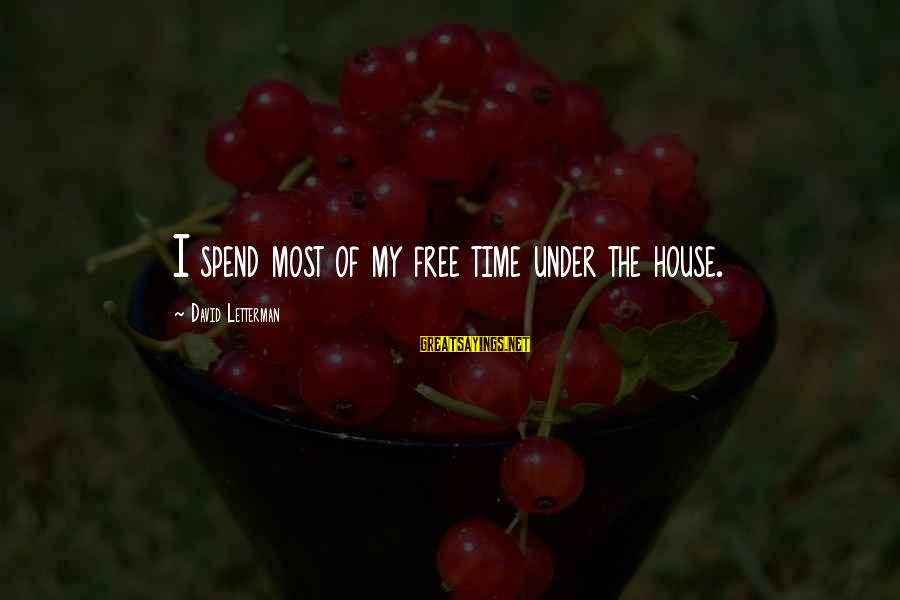 Catholic Deacon Sayings By David Letterman: I spend most of my free time under the house.