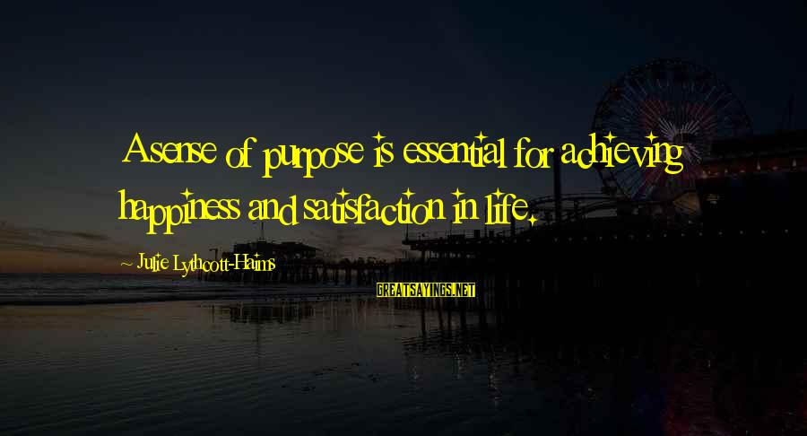 Cat's Pajamas Sayings By Julie Lythcott-Haims: A sense of purpose is essential for achieving happiness and satisfaction in life.