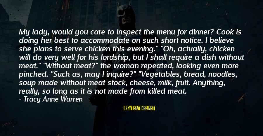 Cazzone Sayings By Tracy Anne Warren: My lady, would you care to inspect the menu for dinner? Cook is doing her