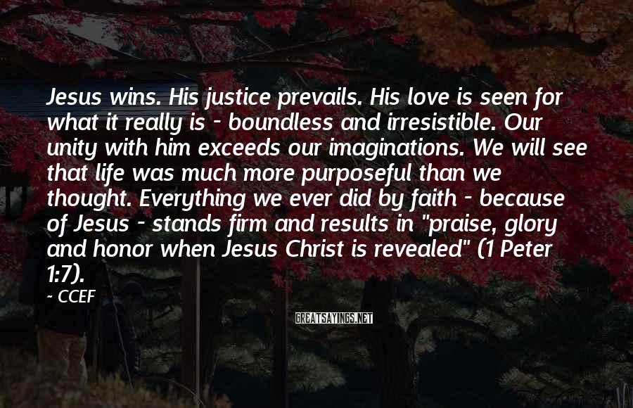 CCEF Sayings: Jesus wins. His justice prevails. His love is seen for what it really is -