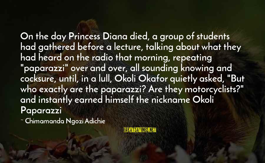 Celebrity Sayings By Chimamanda Ngozi Adichie: On the day Princess Diana died, a group of students had gathered before a lecture,