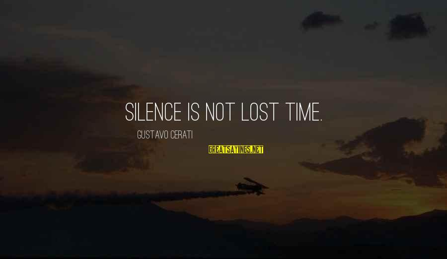 Cerati Sayings By Gustavo Cerati: Silence is not lost time.
