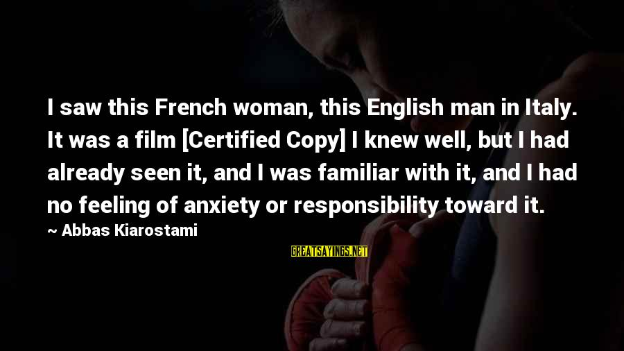 Certified Copy Sayings By Abbas Kiarostami: I saw this French woman, this English man in Italy. It was a film [Certified