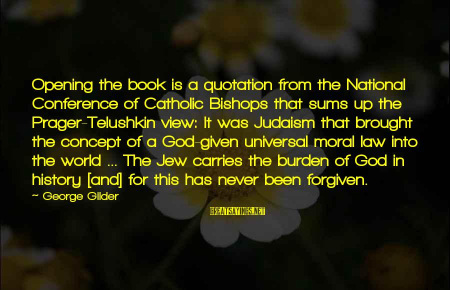 Chad Knaus Sayings By George Gilder: Opening the book is a quotation from the National Conference of Catholic Bishops that sums