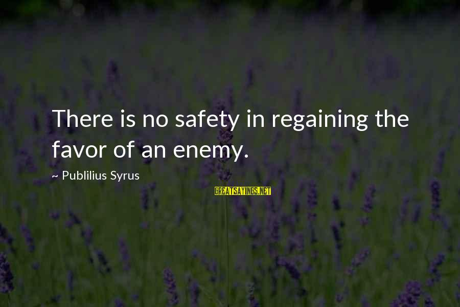 Chandler Takes A Bath Sayings By Publilius Syrus: There is no safety in regaining the favor of an enemy.