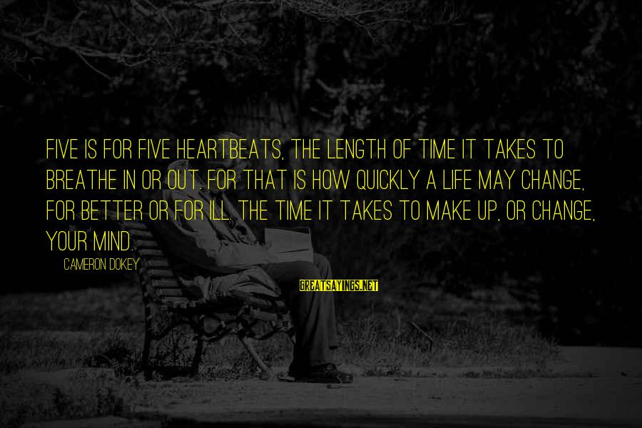 Change Your Life For The Better Sayings By Cameron Dokey: Five is for five heartbeats, the length of time it takes to breathe in or