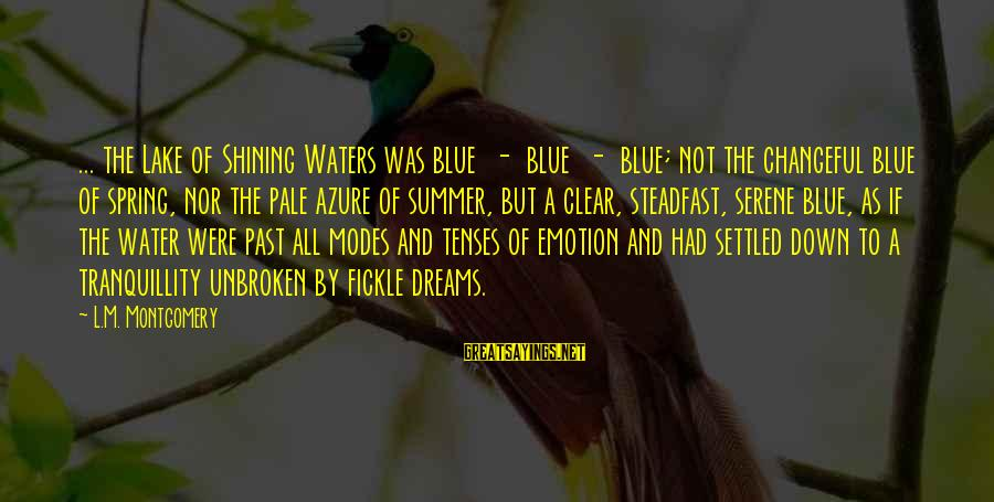 Changeful Sayings By L.M. Montgomery: ... the Lake of Shining Waters was blue - blue - blue; not the changeful