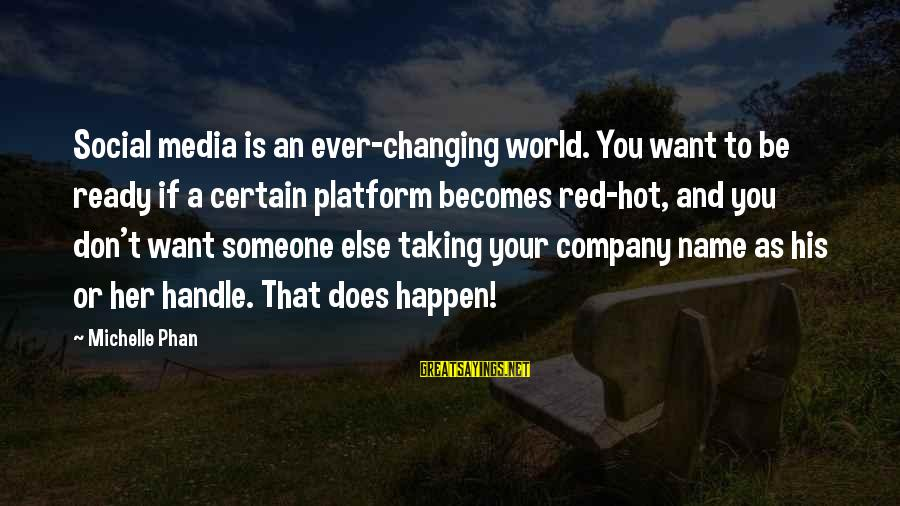 Changing Your Name Sayings By Michelle Phan: Social media is an ever-changing world. You want to be ready if a certain platform