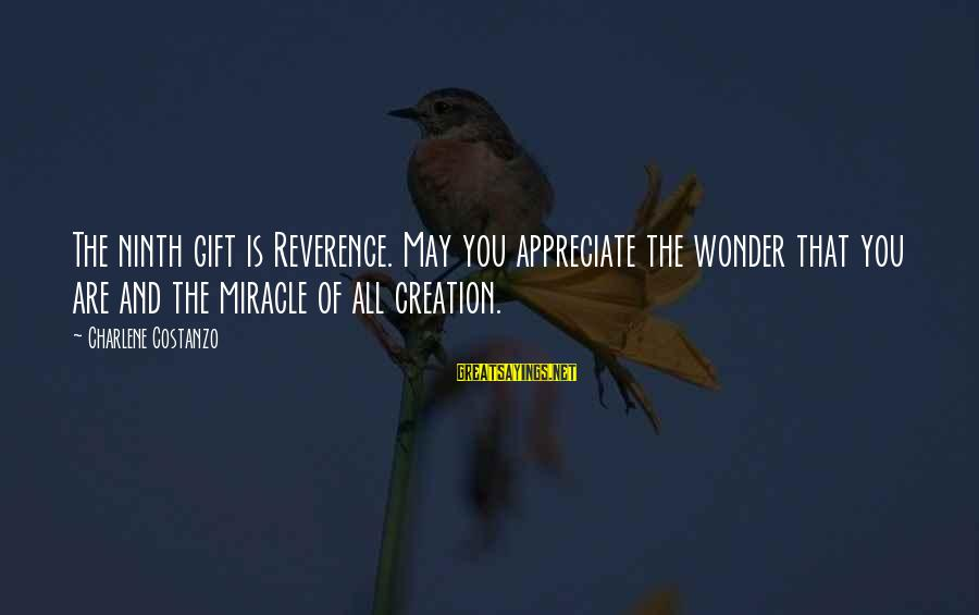 Character And Respect Sayings By Charlene Costanzo: The ninth gift is Reverence. May you appreciate the wonder that you are and the