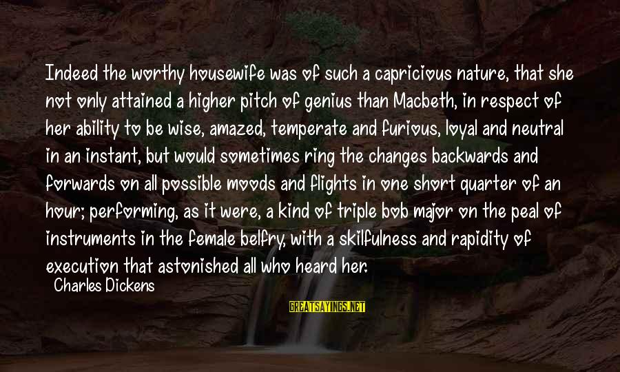 Character And Respect Sayings By Charles Dickens: Indeed the worthy housewife was of such a capricious nature, that she not only attained