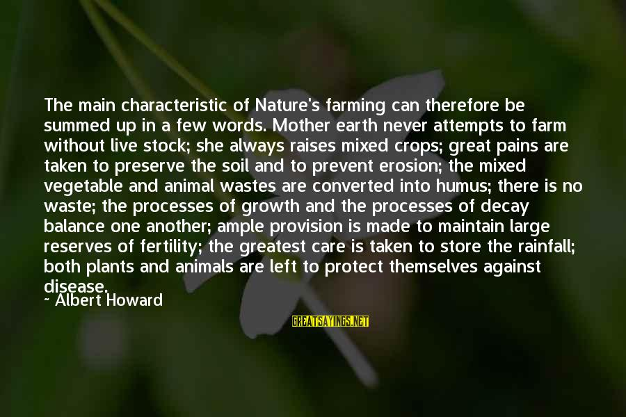 Characteristic Sayings By Albert Howard: The main characteristic of Nature's farming can therefore be summed up in a few words.