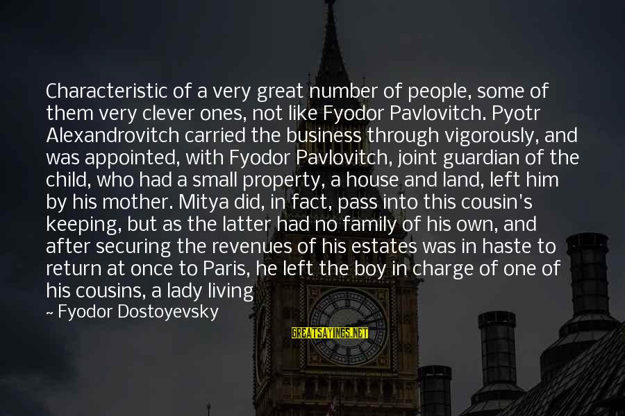 Characteristic Sayings By Fyodor Dostoyevsky: Characteristic of a very great number of people, some of them very clever ones, not