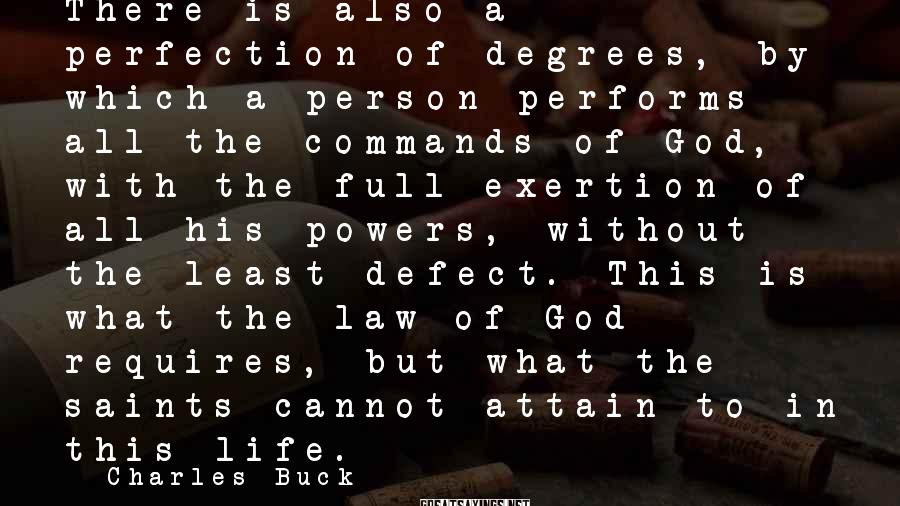 Charles Buck Sayings: There is also a perfection of degrees, by which a person performs all the commands