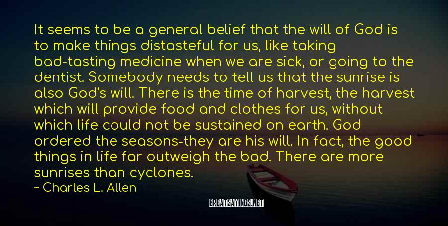 Charles L. Allen Sayings: It seems to be a general belief that the will of God is to make
