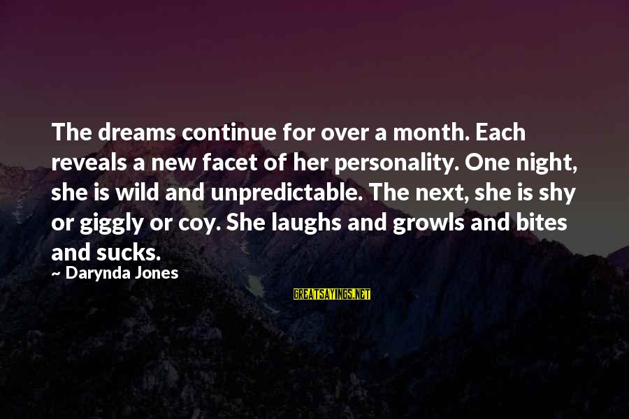 Charley Davidson Sayings By Darynda Jones: The dreams continue for over a month. Each reveals a new facet of her personality.