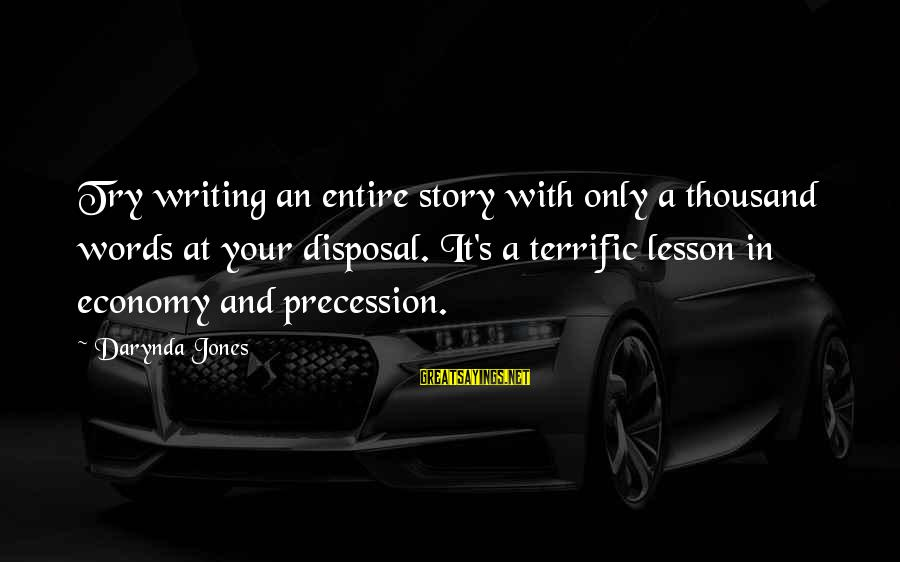 Charley Davidson Sayings By Darynda Jones: Try writing an entire story with only a thousand words at your disposal. It's a