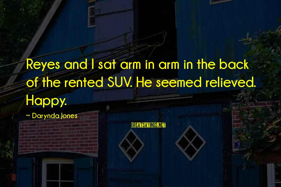 Charley Davidson Sayings By Darynda Jones: Reyes and I sat arm in arm in the back of the rented SUV. He