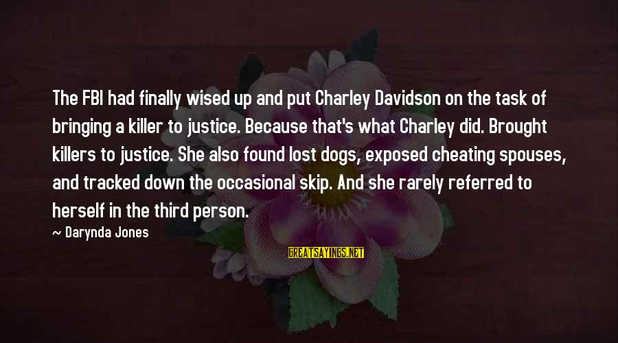 Charley Davidson Sayings By Darynda Jones: The FBI had finally wised up and put Charley Davidson on the task of bringing