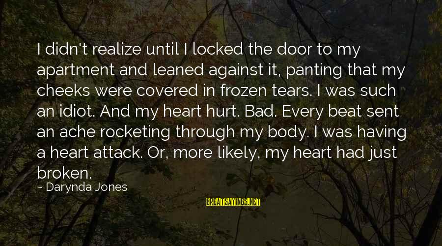 Charley Davidson Sayings By Darynda Jones: I didn't realize until I locked the door to my apartment and leaned against it,
