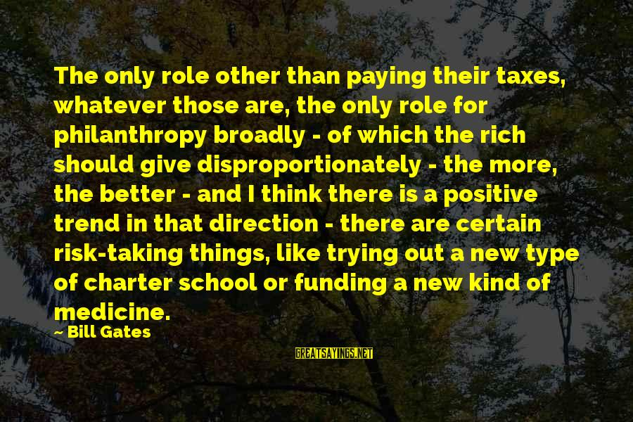 Charter School Sayings By Bill Gates: The only role other than paying their taxes, whatever those are, the only role for