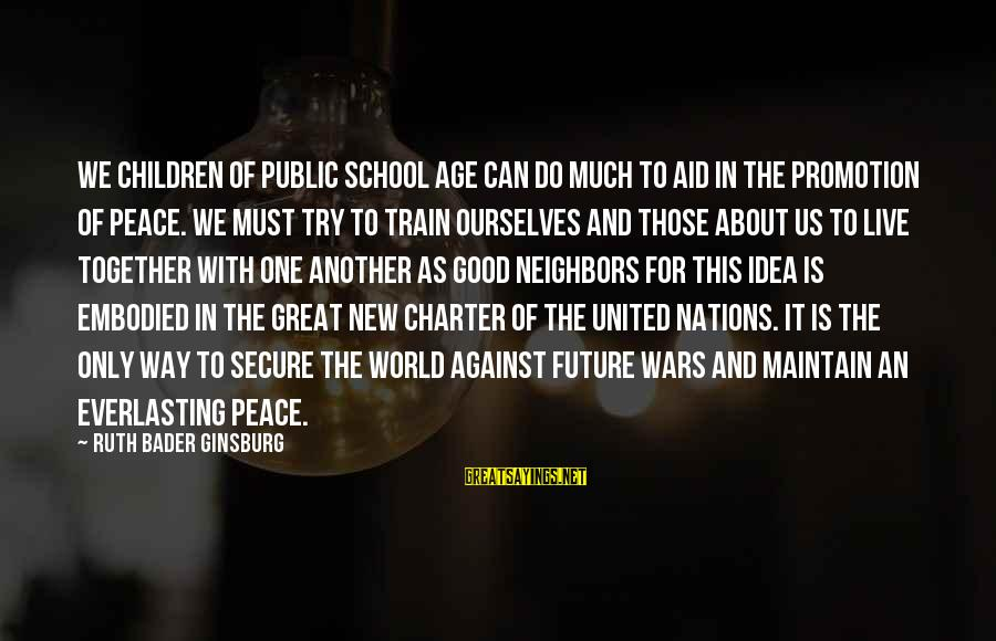 Charter School Sayings By Ruth Bader Ginsburg: We children of public school age can do much to aid in the promotion of