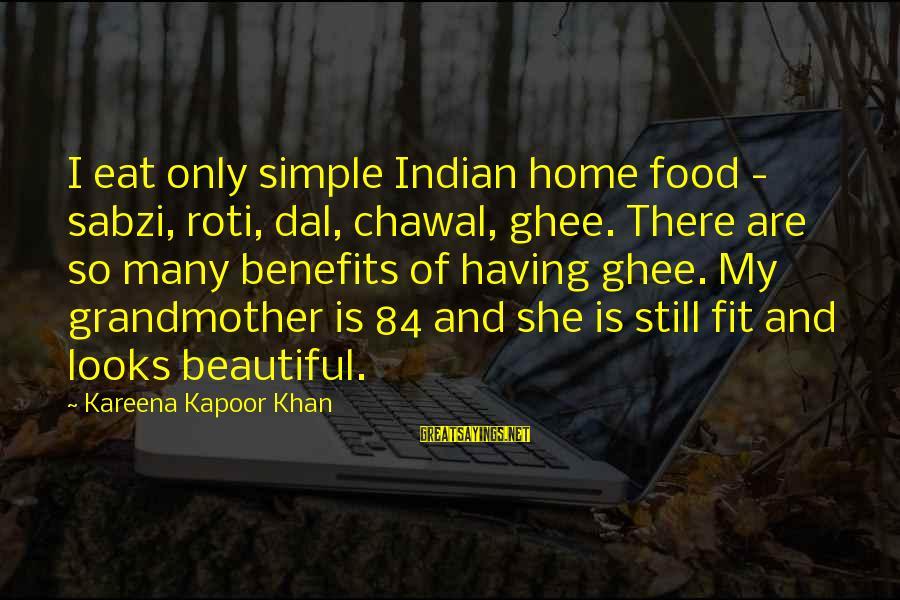 Chawal Sayings By Kareena Kapoor Khan: I eat only simple Indian home food - sabzi, roti, dal, chawal, ghee. There are