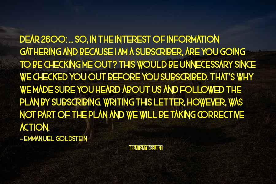 Checking Me Out Sayings By Emmanuel Goldstein: Dear 2600: ... So, in the interest of information gathering and because I am a