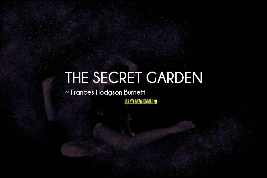 Cheer Up Inspirational Sayings By Frances Hodgson Burnett: THE SECRET GARDEN