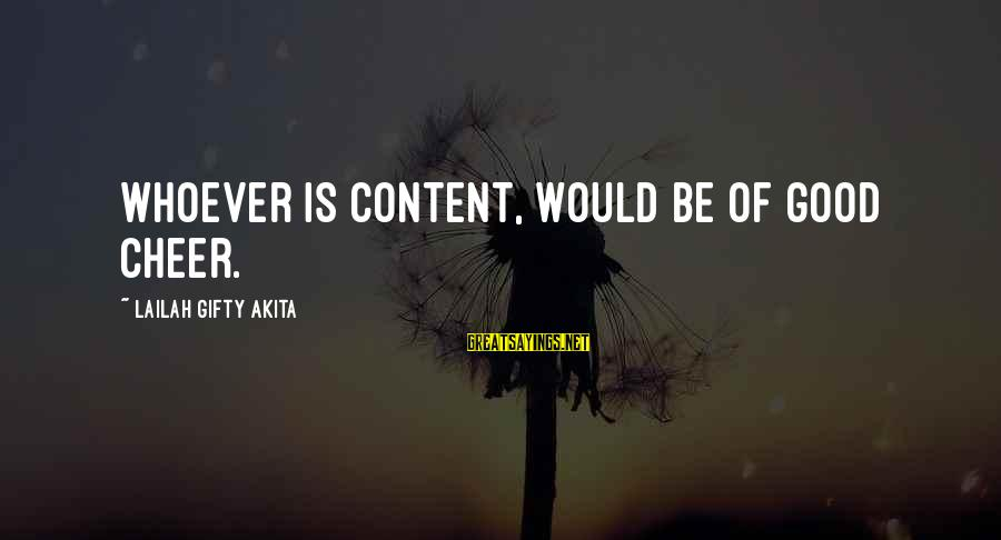 Cheer Up Inspirational Sayings By Lailah Gifty Akita: Whoever is content, would be of good cheer.