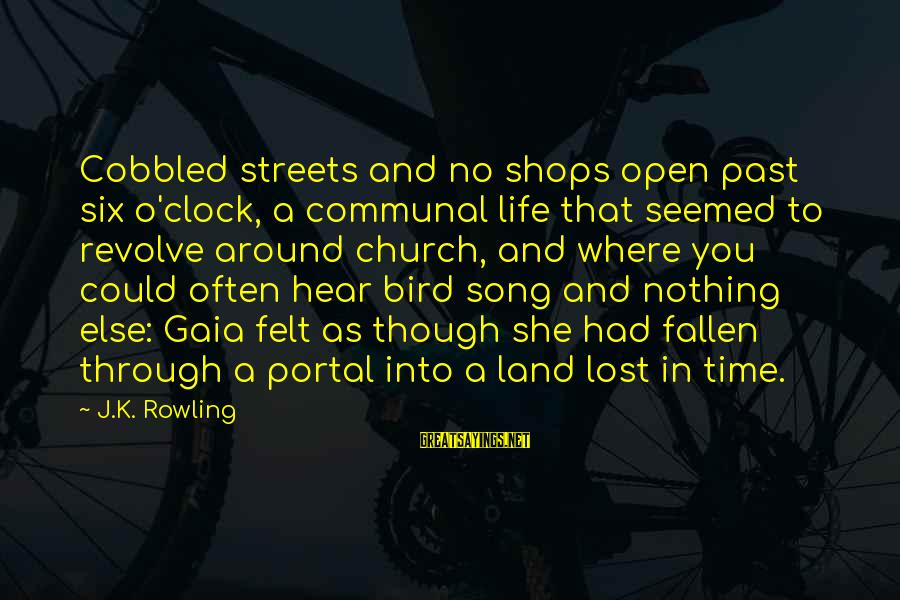Cherry Fruit Sayings By J.K. Rowling: Cobbled streets and no shops open past six o'clock, a communal life that seemed to