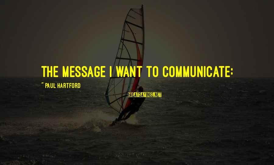 Chicago Pd Linstead Sayings By Paul Hartford: the message I want to communicate:
