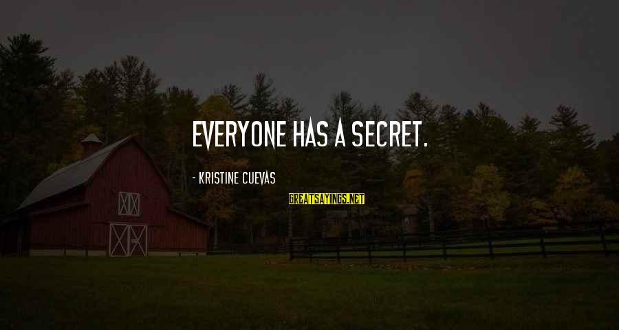 Chick Lit Sayings By Kristine Cuevas: Everyone has a secret.
