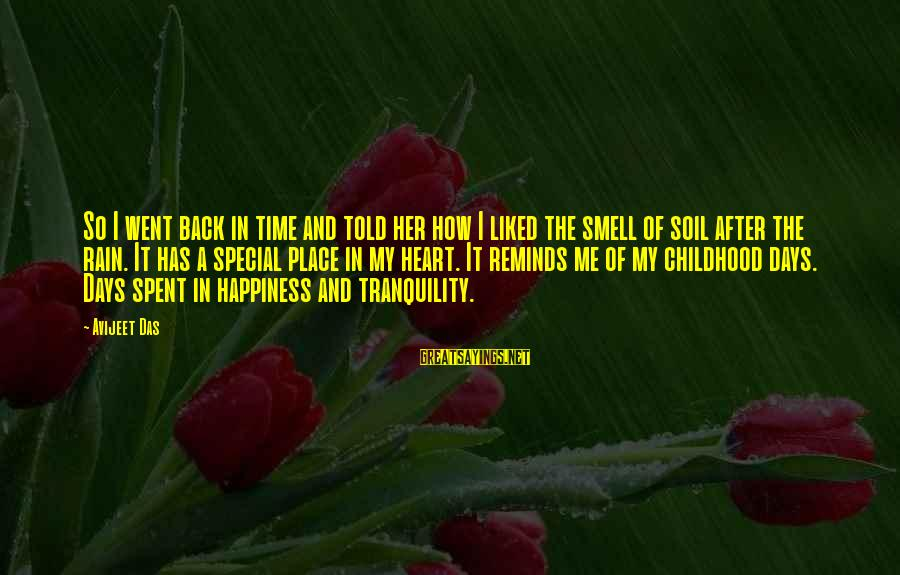 Childhood Days Sayings By Avijeet Das: So I went back in time and told her how I liked the smell of