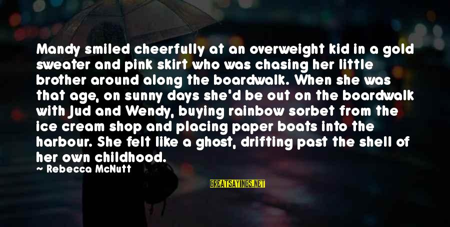 Childhood Days Sayings By Rebecca McNutt: Mandy smiled cheerfully at an overweight kid in a gold sweater and pink skirt who