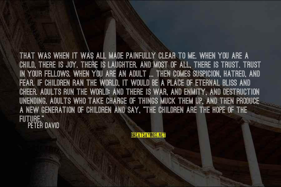 Child's Laughter Sayings By Peter David: That was when it was all made painfully clear to me. When you are a