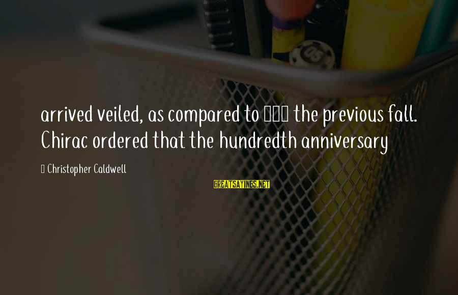 Chirac Sayings By Christopher Caldwell: arrived veiled, as compared to 639 the previous fall. Chirac ordered that the hundredth anniversary