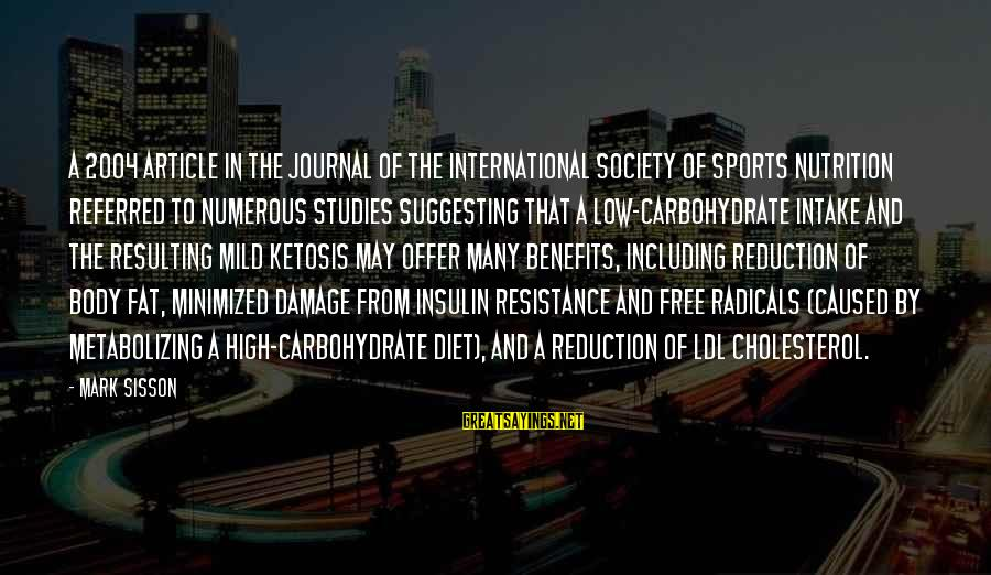 Cholesterol's Sayings By Mark Sisson: A 2004 article in the Journal of the International Society of Sports Nutrition referred to