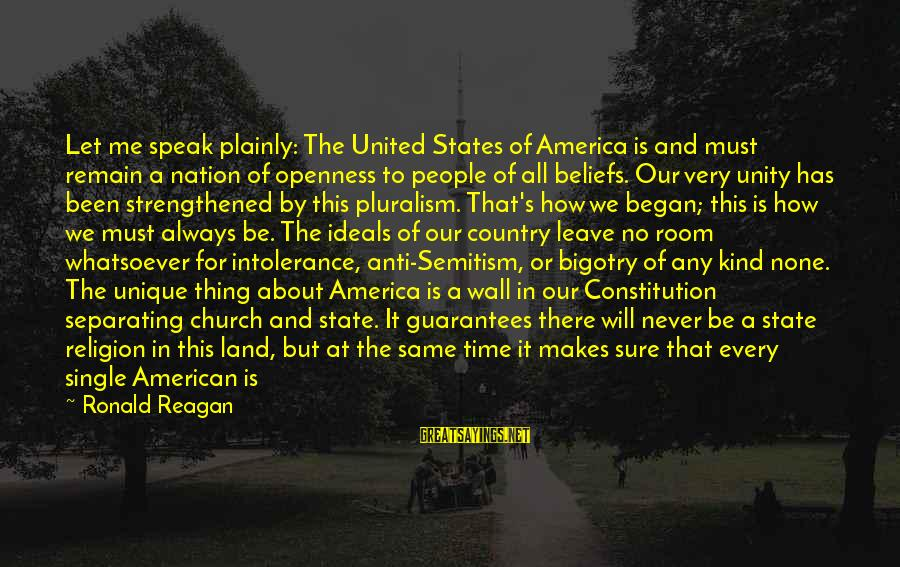 Choose Me Not Her Sayings By Ronald Reagan: Let me speak plainly: The United States of America is and must remain a nation