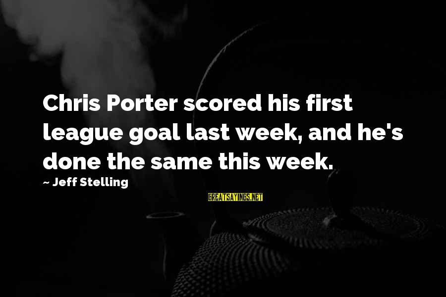 Chris Porter Sayings By Jeff Stelling: Chris Porter scored his first league goal last week, and he's done the same this