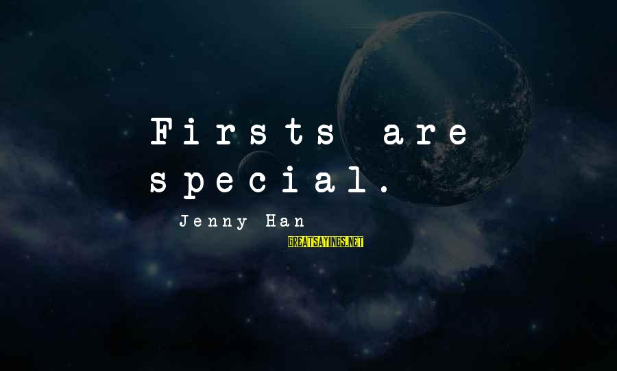 Chris Porter Sayings By Jenny Han: Firsts are special.