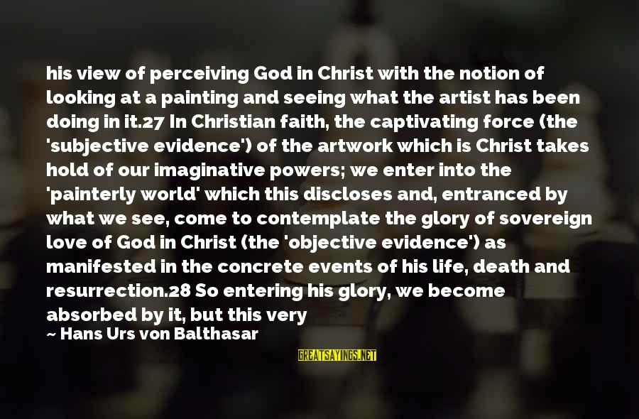 Christ Love Sayings By Hans Urs Von Balthasar: his view of perceiving God in Christ with the notion of looking at a painting