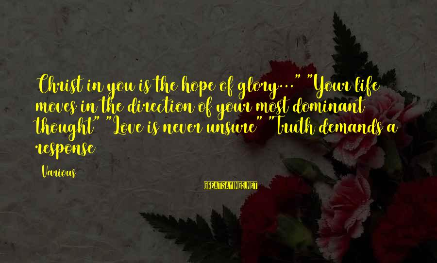 """Christ Love Sayings By Various: Christ in you is the hope of glory..."""" """"Your life moves in the direction of"""