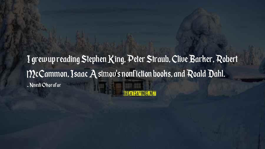 Christianity Life After Death Bible Sayings By Nnedi Okorafor: I grew up reading Stephen King, Peter Straub, Clive Barker, Robert McCammon, Isaac Asimov's nonfiction