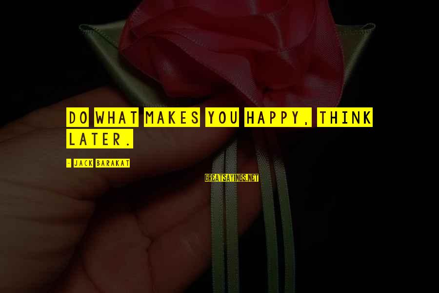 Christmas Advent Calendar Sayings By Jack Barakat: Do what makes you happy, think later.