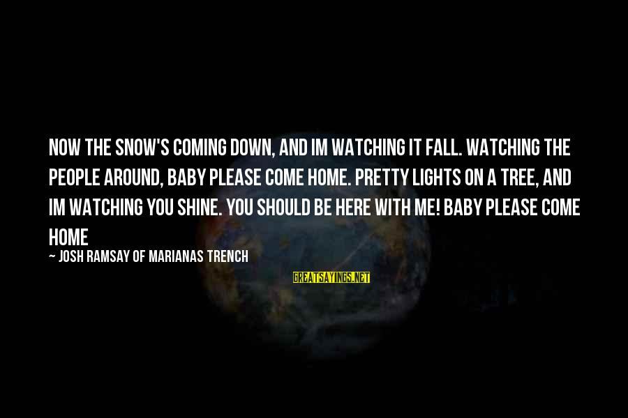 Christmas Is Coming Sayings By Josh Ramsay Of Marianas Trench: Now the snow's coming down, and im watching it fall. Watching the people around, baby